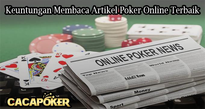 Keuntungan Membaca Artikel Poker Online Terbaik