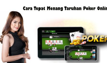 Cara Tepat Menang Taruhan Poker Online