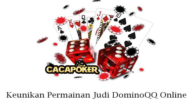 Keunikan Permainan Judi DominoQQ Online