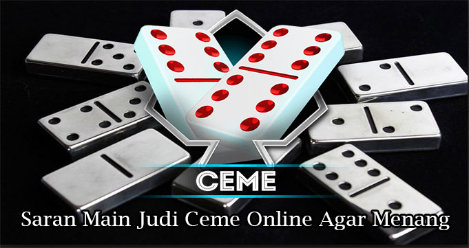 Saran Main Judi Ceme Online Agar Menang